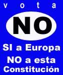 NO a la Constitución Europea [y Cuarta Parte]